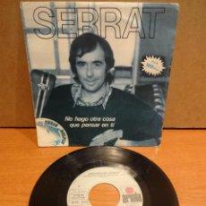 Discos de vinilo: SERRAT. NO HAGO OTRA COSA QUE PENSAR EN TÍ. SINGLE / ARIOLA - 1981. BUENA CALIDAD. ***/***. Lote 44652384