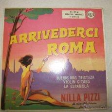 Discos de vinilo: EP DE NILLA PIZZI, ARRIVEDERCI ROMA / BUENOS DIAS TRISTEZA / VIOLIN GITANO / LA ESPAÑOLA (3-20138). Lote 44654953