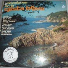 Discos de vinilo: MAGNIFICO LP DE - VACACIONES - EN - LA - COSTA - BRAVA -. Lote 44658601