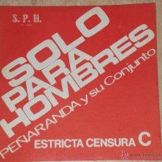 Discos de vinilo: PEÑARANDA Y SU CONJUNTO-SOLO PARA HOMBRES-LATIN GRUPO COLOMBIA-PORTADA CENSURADA SUPER RARO!!!. Lote 44668014