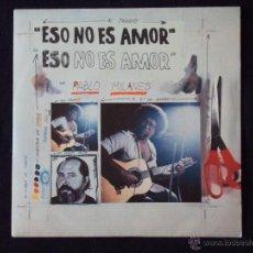 Discos de vinilo: PABLO MILANES, ESO NO ES AMOR (ARIOLA 1984) SINGLE. Lote 44685022