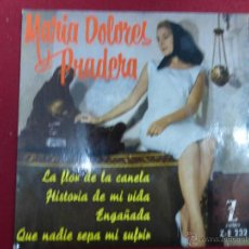 Discos de vinilo: MARIA DOLORES PRADERA - LA FLOR DE LA CANELA / HISTORIA DE MI VIDA / ENGAÑADA + 1 - ZAFIRO. Lote 53981938