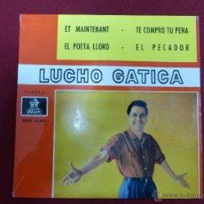 Discos de vinilo: LUCHO GATICA - EL POETA LLORO / ET MAINTENANT / TE COMPRO TU PENA / EL PECADOR. Lote 44706164