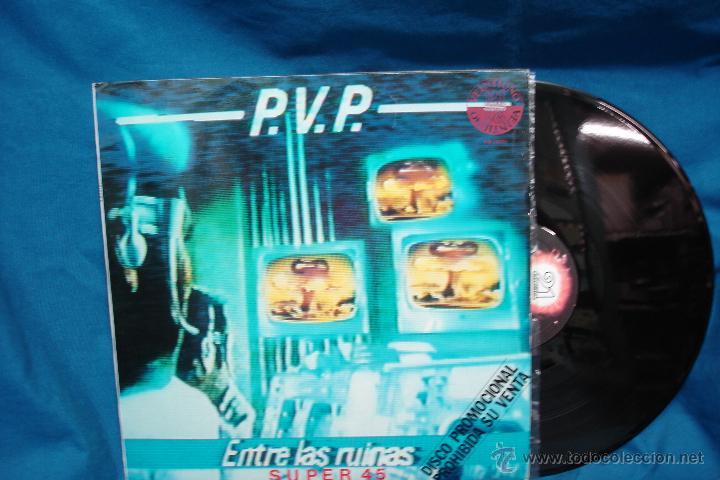- P.V.P. - ENTRE LAS RUINAS - SUPER 45 - EDITA VEINTIUNO 1984 - PROMO - RARO (Música - Discos de Vinilo - Maxi Singles - Grupos Españoles de los 70 y 80)