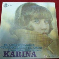 Discos de vinilo: KARINA / EL LIBRO DE MAGIA / CUANDO LLEGUE EL AMOR - SINGLE 1967. Lote 44717910