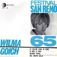 Discos de vinilo: WILMA GOICH - FESTIVAL SAN REMO 1965, EP, LE COLLINE SONO IN FIORE + 3, AÑO 1965. Lote 44720645