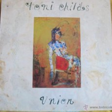 Discos de vinilo: LP - TONI CHILDS - UNION (PORTUGAL, AM RECORDS 1988). Lote 44727669