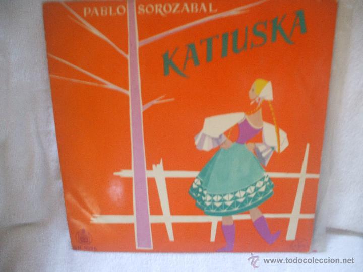 VINILO DE 33 RPM, KATIUSCA,PABLO SOROZABAL. (Música - Discos - Singles Vinilo - Clásica, Ópera, Zarzuela y Marchas)