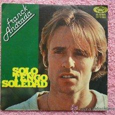Discos de vinilo: FRANCK ANDRADA 1978 MOVIEPLAY 021316 SOLO TENGO SOLEDAD DISCO VINILO. Lote 44746943