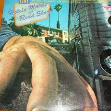 Discos de vinilo: HOTELS MOTELS AND ROAD SHOW - 1979. Lote 44747424