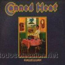 Discos de vinilo: CANNED HEAT - HALLELUJAH. Lote 44751822