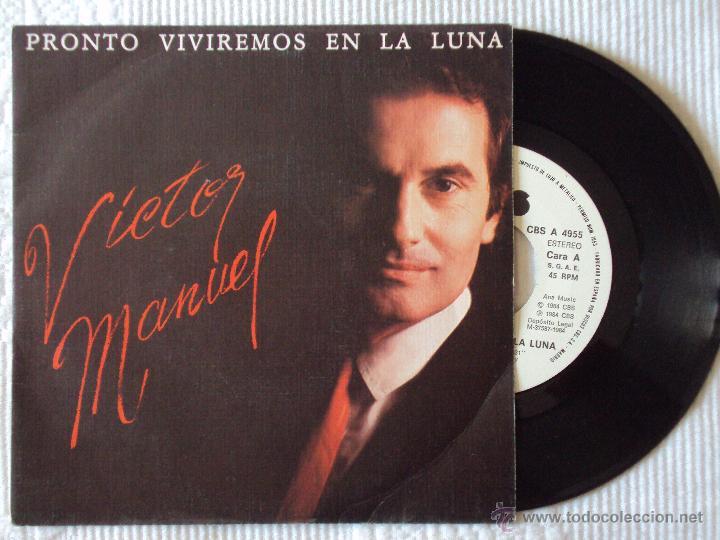 VICTOR MANUEL, PRONTO VIVIREMOS EN LA LUNA (CBS 1984) SINGLE PROMOCIONAL DE 1 CARA (Música - Discos - Singles Vinilo - Cantautores Españoles)