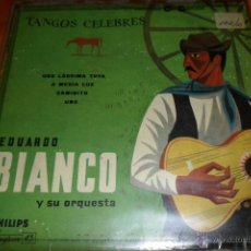 Discos de vinilo: EDUARDO BIANCO Y ORQ. TANGOS CELEBRES. UNA LAGRIMA TUYA / CAMINITO / UNO/ A MEDIA LUZ EP 1958 SPAIN. Lote 44800839