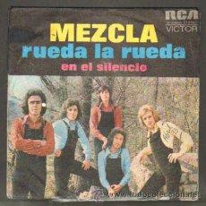 Discos de vinilo: MEZCLA. RUEDA LA RUEDA;EN EL SILENCIO RF-7966. Lote 44801628