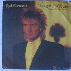 Discos de vinilo: ROD STEWART - TONIGHT I´M YOURS - AÑO 1981. Lote 44811453