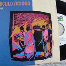 Discos de vinilo: CIRCULO VICIOSO -MIENTES -SINGLE 1986 -BUEN ESTADO. Lote 44818942