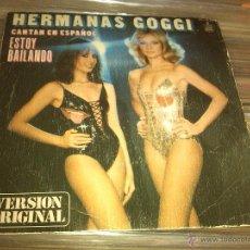 Dischi in vinile: HERMANAS GOGGI - ESTOY BAILANDO . Lote 44825744