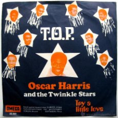 Discos de vinilo: OSCAR HARRIS AND THE TWINKLE STARS - T.O.P. - SINGLE OMEGA 1969 HOLANDA BPY. Lote 44834740