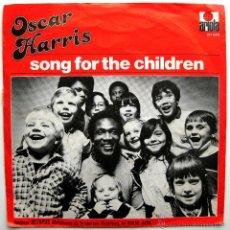 Discos de vinilo: OSCAR HARRIS - SONG FOR THE CHILDREN - SINGLE ARIOLA 1980 HOLANDA BPY. Lote 44834811
