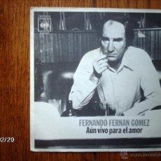 Discos de vinilo: FERNANDO FERNAN GOMEZ - AUN VIVO PARA EL AMOR + SI . Lote 44840931