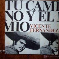Discos de vinilo: VICENTE FERNANDEZ - TU CAMINO Y EL MÍO + LA MISMA . Lote 44841404