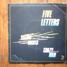 Discos de vinilo: FIVE LETTERS - YELLOW NIGHTS, LOSING MY TIME + CRAZY MAN ( PART 2 ) . Lote 44841441