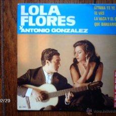 Discos de vinilo: LOLA FLORES Y ANTONIO GONZALEZ - GITANA YE YE + 3. Lote 44841490