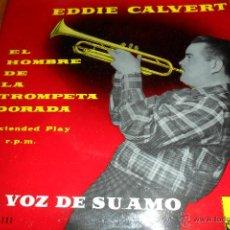 Discos de vinilo: EDDIE CALVERT.- TENDERLY/ LAURA/ CRY MY HEART/ OH MEIN PAPA - EP 1958. Lote 179950156