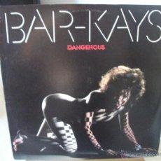 Discos de vinilo: LP DE BAR-KAYS, DANGEROUS (1984), EDICIÓN U.S.A., INCLUYE FUNDA ORIGINAL. Lote 44872328