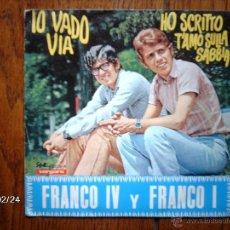 Discos de vinilo: FRANCO IV Y FRANCO I - IO VADO VIA + HO SCRITTO T´AMO SULLA SABBIA. Lote 44889347