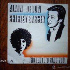 Discos de vinilo: ALAIN DELON - SHIRLEY BASSEY - THOUGHT I´D RING YOU (VOCAL) + LA MISMA INSTRUMENTAL . Lote 44889481