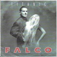 Discos de vinilo: FALCO - TITANIC (RADIO VERSION) / TITANIC (ORIGINAL REMIX) - EMI - 1992. Lote 44896748