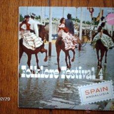 Discos de vinilo: FOLKLORE FESTIVAL 4 - SPAIN - ANDALUSIA - . Lote 44898615