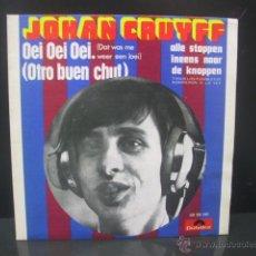 Discos de vinilo: JOHAN CRUYFF - OEI OEI OEI / ALLE STOPPEN INEENS NAAR DE KNOPPEN - POLYDOR 1974. Lote 70266973