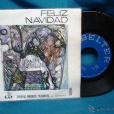 Discos de vinilo: - FELIZ NAVIDAD - DISCO EP CON 4 VILLANCICOS,OBSEQUIO DE CAJA TARRAGONA - BELTER 1970. Lote 44901134