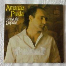 Discos de vinilo: AMANCIO PRADA, NANA DE CUPIDO (FONOMUSIC 1985) SINGLE. Lote 44911206