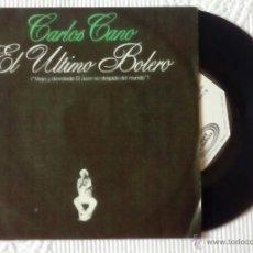 Discos de vinilo: CARLOS CANO, EL ULTIMO BOLERO (MOVIEPLAY 1980) SINGLE PROMOCIONAL. Lote 44912814