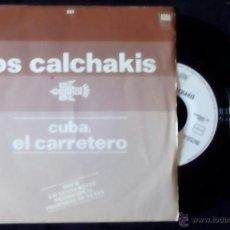 Discos de vinilo: CALCHAKIS, LOS - CUBA: EL CARRETERO (HISPAVOX 1983) SINGLE PROMOCIONAL. Lote 44912825