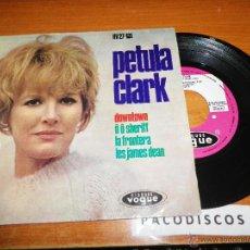Discos de vinilo: PETULA CLARK DOWNTOWN EP DE VINILO HECHO EN ESPAÑA DEL AÑO 1964 CONTIENE 4 TEMAS HISPAVOX VOGUE. Lote 44925041