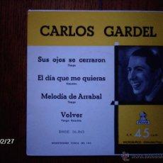 Discos de vinilo: CARLOS GARDEL - SUS OJOS SE CERRARON + 3 . Lote 44940568