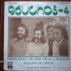 Discos de vinilo: GAUCHOS - 4 - MEMORIAS DE UNA VIEJA CANCIÓN + BOQUITA DE CEREZA . Lote 44944260