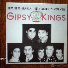 Discos de vinilo: GIPSY KINGS - BEM BEM MARIA + TU QUIERES VOLVER . Lote 44961988