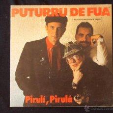 Discos de vinilo: PUTURRU DE FUA, PIRULI PIRULA (FONOMUSIC 1985) SINGLE. Lote 44970079