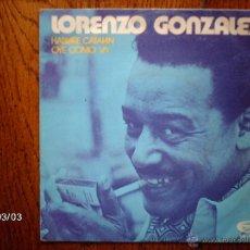 Discos de vinilo: LORENZO GONZALEZ - HABLARE CATALAN + OYE COMO VA . Lote 44982439