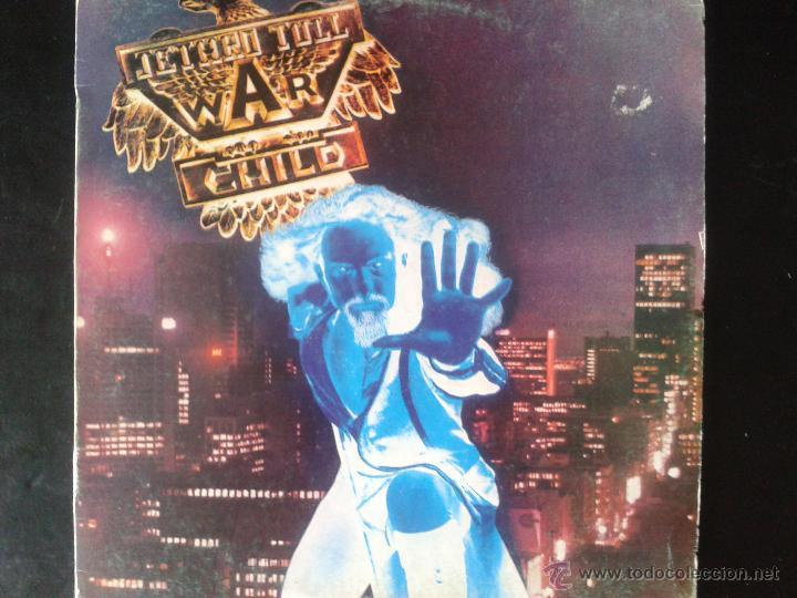 LP - JETHRO TULL* WAR CHILD** 1974 CHRYSALIS** EDICION ESPAÑA****COLECCION PRIVADA*** (Música - Discos de Vinilo - EPs - Pop - Rock Extranjero de los 70)
