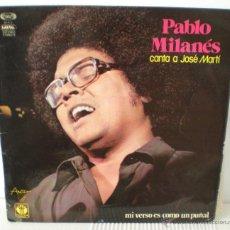 Discos de vinilo: PABLO MILANES - MI VERSO ES COMO UN PUÑAL - CANTA A JOSÉ MARTÍ. Lote 45023709