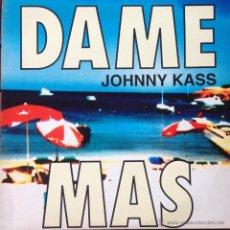 Discos de vinilo: JOHNNY KASS - DAME MÁS . MAXI SINGLE . 1994 MAX MUSIC - NM916MX . Lote 45028905