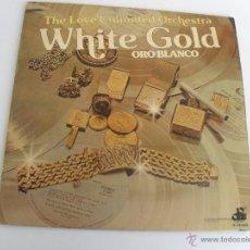 Discos de vinilo: THE LOVE UNLIMITED ORCHESTRA. WHITE GOLD. Lote 45029938