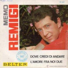 Discos de vinil: MEMO REMIGI - FESTIVAL SAN REMO 1967, SG, DOVE CREDI DI ANDARE + 1, AÑO 1967. Lote 45036538