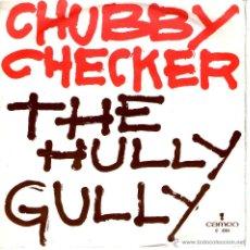 Discos de vinilo: CHUBBY CHECKER-THE HULLY GULLY. Lote 45038529